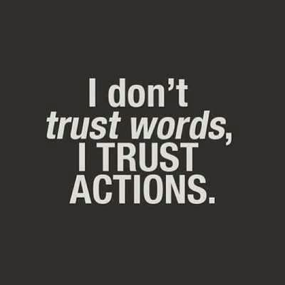 life-quotes-i-dont-trust-words-i-trust-actions